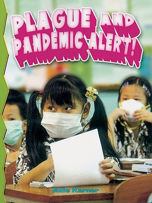 Plague and Pandemic Alert! - Karner, Julie