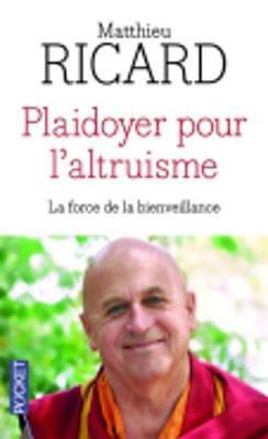 Plaidoyer Pour L'Altruisme - Ricard, Matthieu