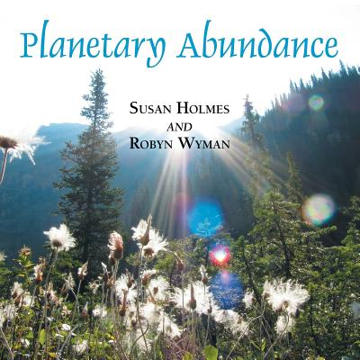 Planetary Abundance - Holmes, Susan, and Wyman, Robyn