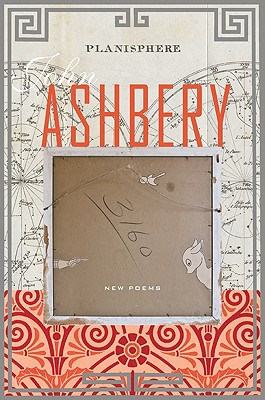 Planisphere: New Poems - Ashbery, John