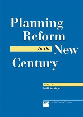 Planning Reform in the New Century - Mandelker, Daniel R