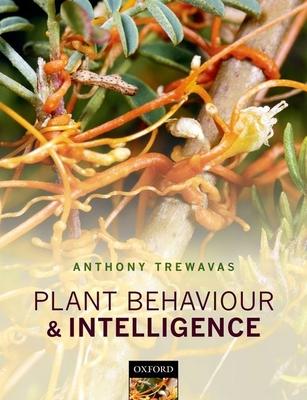 Plant Behaviour and Intelligence - Trewavas, Anthony