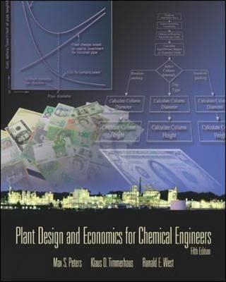 Plant Design and Economics for Chemical Engineers - Peters, Max S., and Timmerhaus, Klaus D., and West, Ronald E.