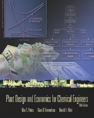 Plant Design and Economics for Chemical Engineers - Peters, Max S, and Timmerhaus, Klaus D, and West, Ronald E, Professor