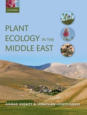 Plant Ecology in the Middle East - Hegazy, Ahmad, and Lovett-Doust, Jonathan