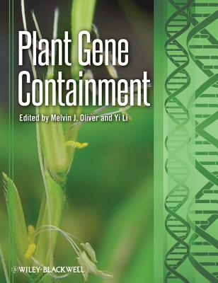 Plant Gene Containment - Oliver, Melvin J. (Editor), and Li, Yi (Editor)