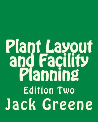 Plant Layout and Facility Planning: Edition Two - Greene, Jack