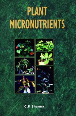 Plant Micronutrients - Sharma, C P