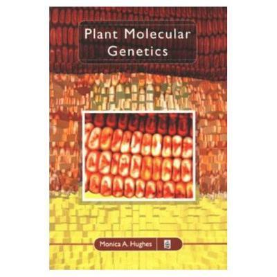 Plant Molecular Genetics - Hughes, Monica