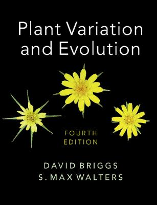 Plant Variation and Evolution - Briggs, David, and Walters, S Max