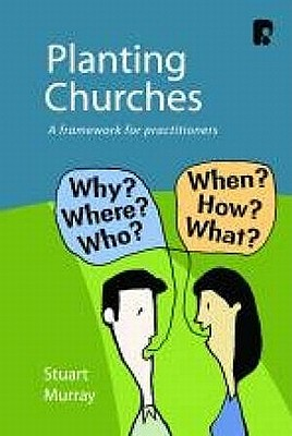 Planting Churches: A Framework for Practitioners - Murray, Stuart