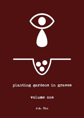 Planting Gardens in Graves - Sin, R H