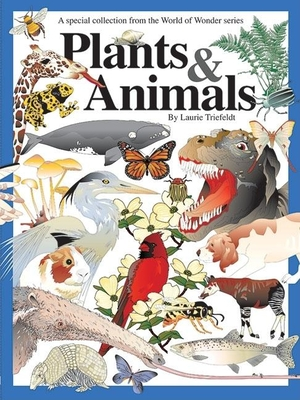 Plants & Animals: A Special Collection - Triefeldt, Laurie
