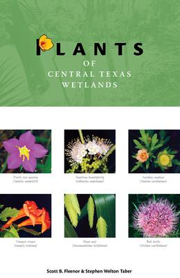 Plants of Central Texas Wetlands - Fleenor, Scott B