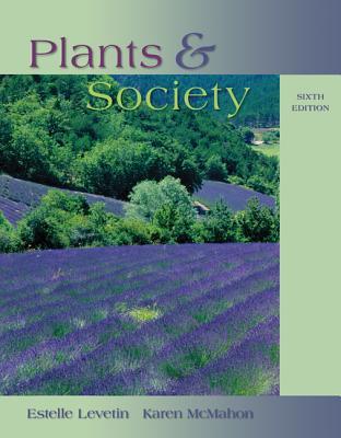 Plants & Society - Levetin, Estelle, and McMahon, Karen