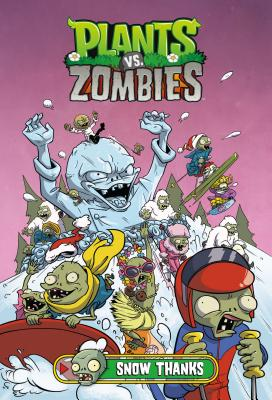 Plants vs. Zombies Volume 13: Snow Thanks - Tobin, Paul