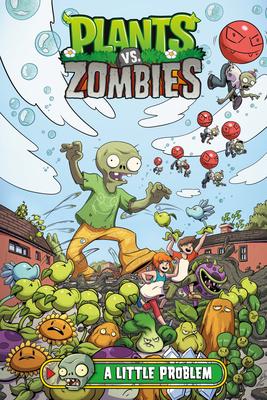 Plants vs. Zombies Volume 14: A Little Problem - Tobin, Paul