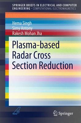Plasma-Based Radar Cross Section Reduction - Singh, Hema, and Antony, Simy, and Jha, Rakesh Mohan