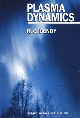 Plasma Dynamics - Dendy, R O