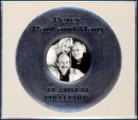 Platinum Collection - Peter, Paul and Mary