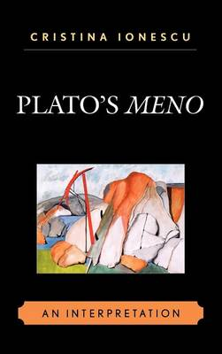 Plato's Meno: An Interpretation - Ionescu, Cristina
