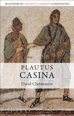 Plautus: Casina - Christenson, David, and Marshall, C W (Editor), and Slater, Niall W (Editor)