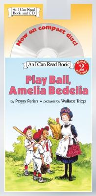 Play Ball, Amelia Bedelia Book and CD: Play Ball, Amelia Bedelia Book and CD - Parish, Peggy (Illustrator), and Tripp, Wallace (Illustrator)