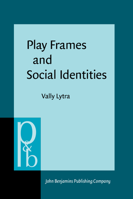 Play Frames and Social Identities: Contact Encounters in a Greek Primary School - Lytra, Vally