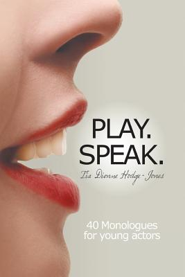 Play. Speak. - Hodge-Jones, Tia Dionne