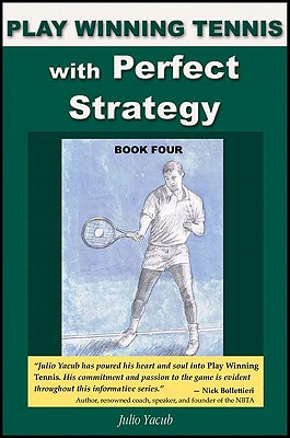 Play Winning Tennis with Perfect Strategy - Yacub, Julio