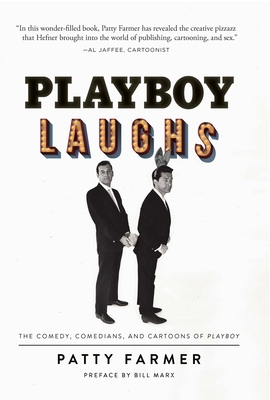 Playboy Laughs: The Comedy, Comedians, and Cartoons of Playboy - Farmer, Patty
