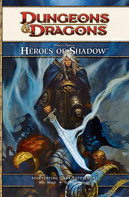 Player's Option: Heroes of Shadow: A 4th Edition D&d Supplement - Wizards RPG Team