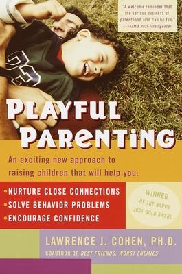Playful Parenting - Cohen, Lawrence J