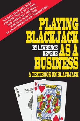 Playing Blackjack as a Business - Revere, Lawrence