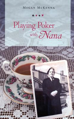 Playing Poker with Nana - McKenna, Megan