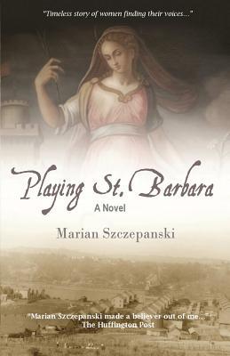 Playing St. Barbara - Szczepanski, Marian