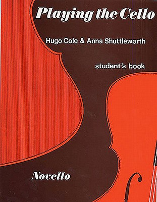 Playing the Cello, Student's Book: An Approach Through Live Music Making - Shuttleworth, Anna, and Cole, Hugo