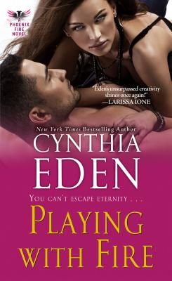 Playing with Fire - Eden, Cynthia