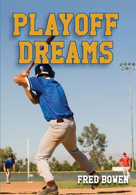 Playoff Dreams - Bowen, Fred