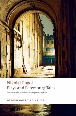 Plays and Petersburg Tales: Petersburg Tales; Marriage; The Government Inspector - Gogol, Nikolai