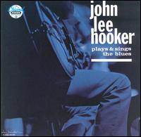 Plays and Sings the Blues - John Lee Hooker