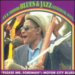 Please Mr. Foreman - Motor City Blues: Ann Arbor Blues & Jazz Festival 1973