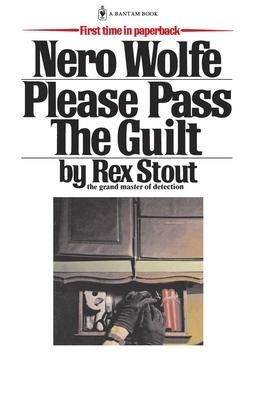 Please Pass the Guilt - Stout, Rex