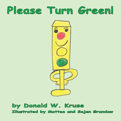 Please Turn Green! - Kruse, Donald W