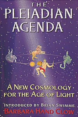 Pleiadian Agenda - Clow, Barbara Hand, and Swimme, Brian, PH.D. (Introduction by)