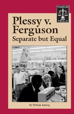 Plessy V. Ferguson - Aaseng, Nathan, and Hogrogian, John