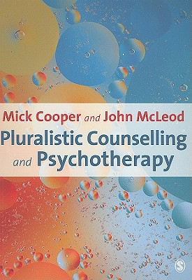 Pluralistic Counselling and Psychotherapy - Cooper, Mick, and McLeod, John
