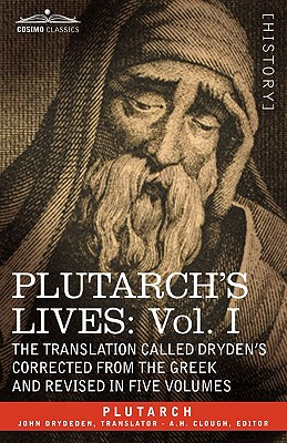 Plutarch's Lives: Vol. I - The Translation Called Dryden's Corrected from the Greek and Revised in Five Volumes - Plutarch