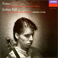 Poème - Joshua Bell (violin); Royal Philharmonic Orchestra; Andrew Litton (conductor)