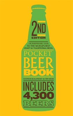Pocket Beer Book, 2nd edition: The indispensable guide to the world's best craft & traditional beers - includes 4,300 beers - Beaumont, Stephen, and Webb, Tim